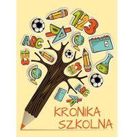 Kronika szkolna + zakładka do książki GRATIS (32 str.)