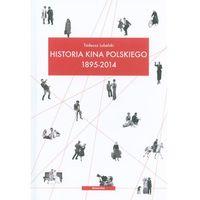 Historia kina polskiego 1895-2014 (9788324227075)