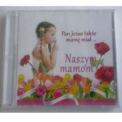 Naszym mamom - CD