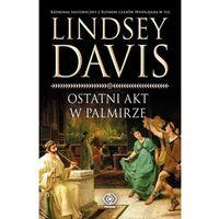 Ostatni akt w Palmirze - Lindsey Davis (2011)