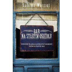 Bar na starym osiedlu, książka z kategorii Romanse, literatura kobieca i obyczajowa