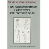 Słownik biograficzny gubernatorów i wicegubernatorów w Królestwie Polskim (1867-1918) (Latawiec Krzysztof,