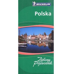 Michelin Polska Zielony przewodnik + Włochy Zielony Przewodnik GRATIS! (opr. miękka)
