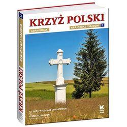 Krzyż polski Krajobraz i sacrum t.3, książka z kategorii Albumy