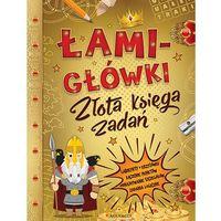 Łamigłówki Złota księga zadań + zakładka do książki GRATIS, oprawa broszurowa