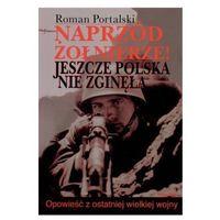Naprzód żołnierze. Jeszcze Polska nie zginęła (opr. miękka)