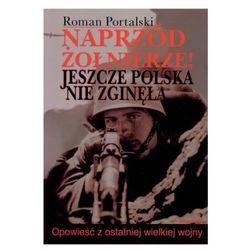 Naprzód żołnierze. Jeszcze Polska nie zginęła (kategoria: Historia)