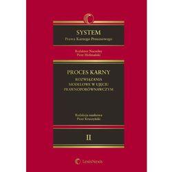 System Prawa Karnego Procesowego t.2 Proces karny rozwiązania modelowe w ujęciu prawnoporówna - Dostępne o