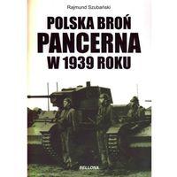 Polska broń pancerna w 1939 roku (9788311121065)