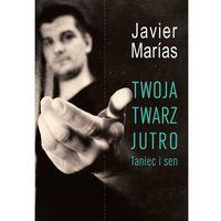 TWOJA TWARZ JUTRO TANIEC I SEN (400 str.)