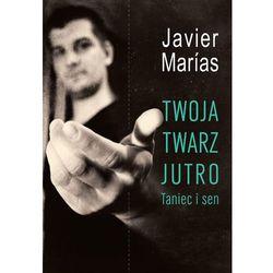 TWOJA TWARZ JUTRO TANIEC I SEN (ISBN 9788375083781)