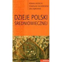 Dzieje Polski średniowiecznej, książka z kategorii Polityka, publicystyka, eseje