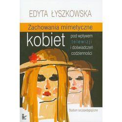 Zachowania mimetyczne kobiet pod wpływem telewizji i doświadczeń codzienności, książka z kategorii Czaso
