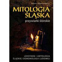 Mitologia śląska czyli przywiarki ślónskie - Wysyłka od 3,99 - porównuj ceny z wysyłką, książka z ka