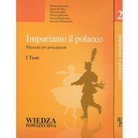 Impariamo Il Polacco. Tom 1 I 2 + 2 Cd. Pakiet 2 Książek (460 str.)