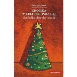Choinka w kulturze polskiej - Katarzyna Smyk (kategoria: E-booki)