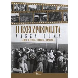 Historica. II Rzeczpospolita - nasza duma, książka z kategorii Historia
