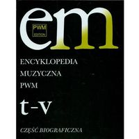 Encyklopedia Muzyczna Pwm. Część Biograficzna. Tom 11 - T-V, POLSKIE WYDAWNICTWO MUZYCZNE