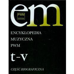 Encyklopedia Muzyczna Pwm. Część Biograficzna. Tom 11 - T-V (ilość stron 324)