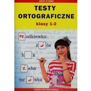 Testy Ortograficzne. Klasy 1-2, Literat