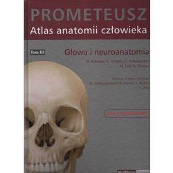 Atlas anatomii człowieka. Prometeusz. Tom 3 - głowa i neuroanatomia, rok wydania (2008)