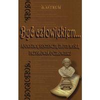 Być człowiekiem + płyta gratis (320 str.)