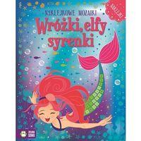 Naklejkowe mozaiki WróżkiI elfy syrenki - Wysyłka od 5,99 - kupuj w sprawdzonych księgarniach !!!, praca z