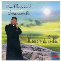 Wracam do ciebie - cd marki Iwanowski wojciech ks.