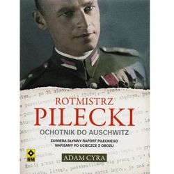 ROTMISTRZ PILECKI OCHOTNIK DO AUSCHWITZ, pozycja z kategorii Biografie i wspomnienia