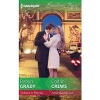 Tydzień w Paryżu, Amerykański sen - Robyn Grady, Caitlin Crews, oprawa broszurowa
