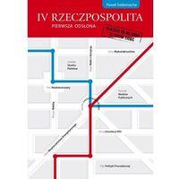 IV Rzeczpospolita pierwsza odsłona. Dlaczego się nie udało, co trzeba zrobić, rok wydania (2009)