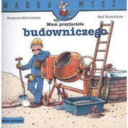 Mam przyjaciela budowniczego Mądra mysz, rok wydania (2010)