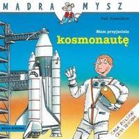 Mądra Mysz Mam przyjaciela kosmonautę (24 str.)