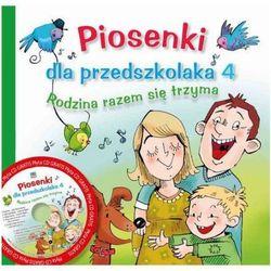 Piosenki dla przedszkolaka 4 Rodzina razem się trzyma z płytą CD, rok wydania (2012)