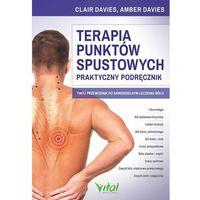 Terapia punktów spustowych. Praktyczny podręcznik - Clair Davies, Amber Davies