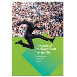 Projektový management ve sportu Jaroslav Rektořík; Petr Pirožek; Jana Nová (ISBN 9788021079953)