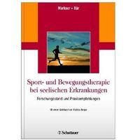 Sport- und Bewegungstherapie bei seelischen Erkrankungen Markser, Valentin