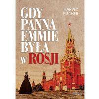 Gdy panna Emmie była w Rosji (304 str.)