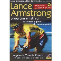 Lance Armstrong. Program mistrza. W siedem tygodni do doskonałości, pozycja wydana w roku: 2005
