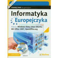 Informatyka Europejczyka. Podręcznik dla gimnazjum. Edycja: Windows Vista, Linux Ubuntu, MS Office 2007, Open