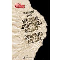 Historia Cudownej meliny Cudowna melina, rok wydania (2009)