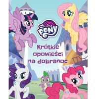 My Little Pony Krótkie opowieści na dobranoc - Jeśli zamówisz do 14:00, wyślemy tego samego dnia. Darmowa