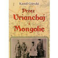 Przez Urianchaj i Mongolię (9788375651829)