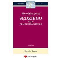 Metodyka pracy sędziego sądu administracyjnego - Dostępne od: 2014-10-28 (Dauter Bogusław)