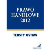 Prawo handlowe 2012, książka z kategorii Prawo, akty prawne