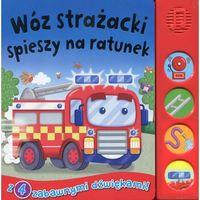 Wóz strażacki spieszy na ratunek Książeczka dźwiękowa (9788327432384)
