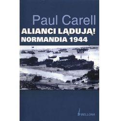ALIANCI LĄDUJĄ NORMANDIA 1944 (Bellona)