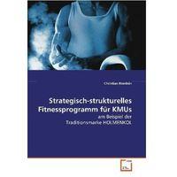 Strategisch-strukturelles Fitnessprogramm für KMUs Römlein, Christian