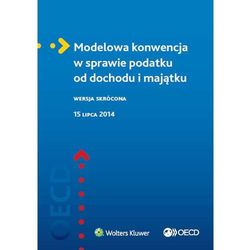 Modelowa konwencja w sprawie podatku od dochodu i majątku (ISBN 9788326493584)
