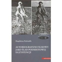 Autobiografizm filmowy jako ślad podmiotowej egzystencji (ISBN 9788324222278)